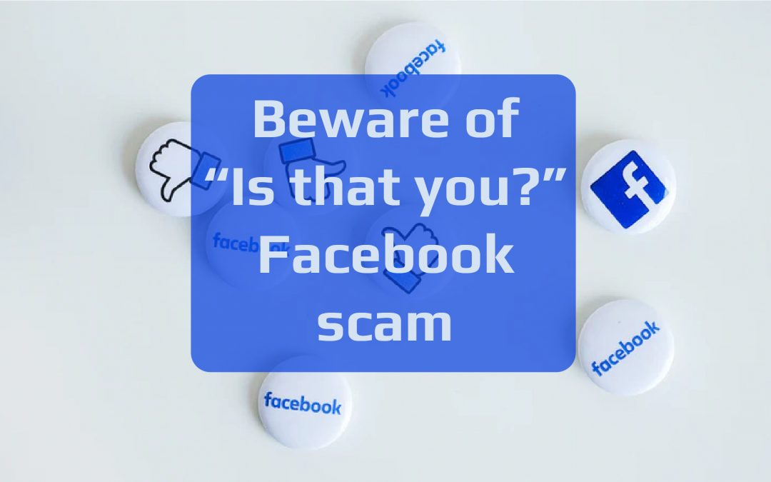 """Is that you""? Facebook Scam"