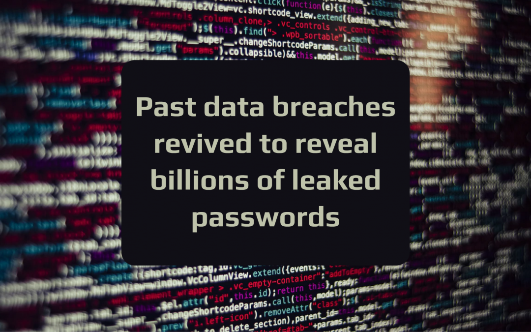8.4 Billion Passwords Leaked: Your Information May be at Risk